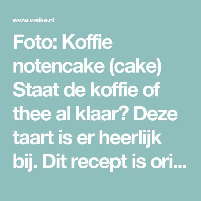 Foto: Koffie notencake (cake) Staat de koffie of thee al klaar? Deze taart is er heerlijk bij. Dit recept is origineel van Jamie Oliver. Is vol van smaak, door de combinatie koffie en noten.. Geplaatst door ElsaRblog op Welke.nl