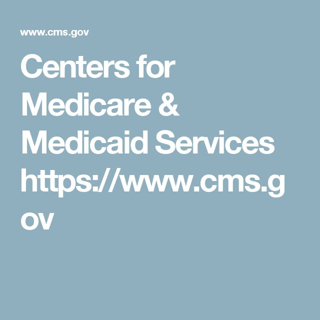 Centers for Medicare & Medicaid Services https://www.cms.gov