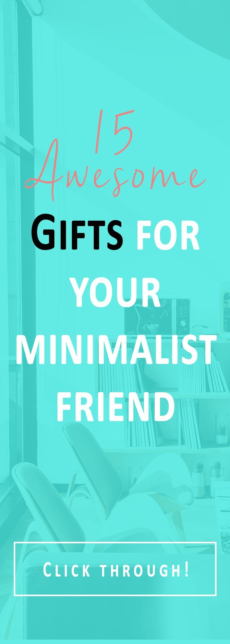 15 Awesome Ideas For Clutter-Free Gifts For Minimalists