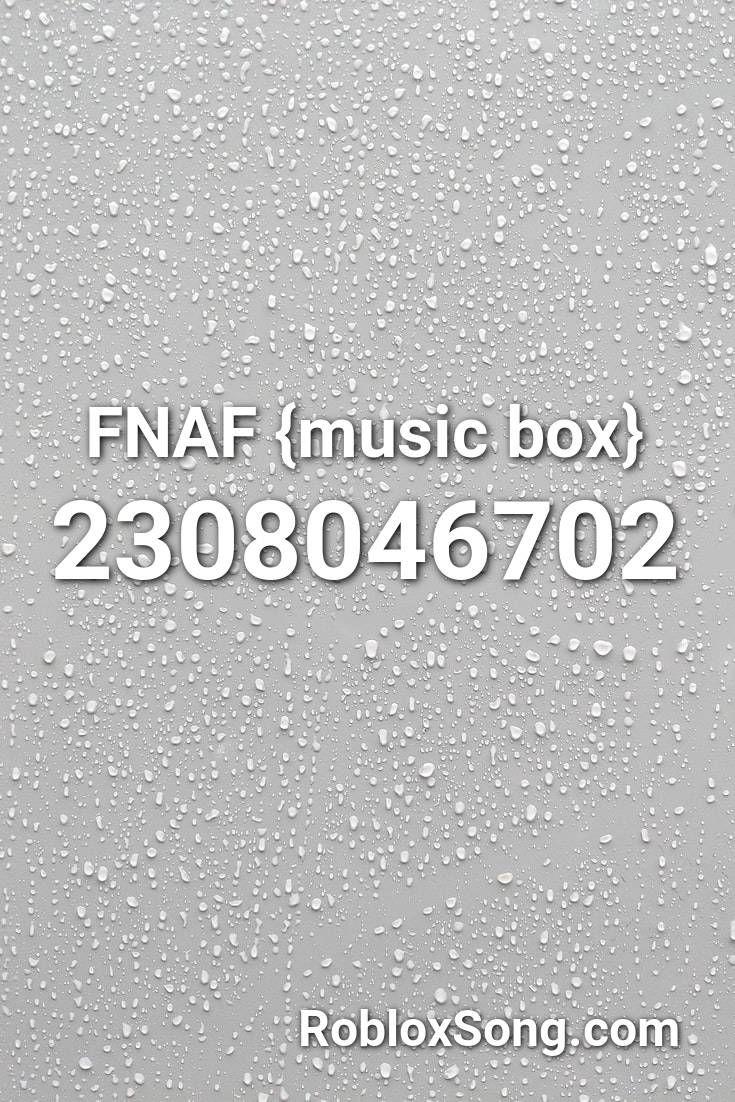 Fnaf Music Box Roblox Id Roblox Music Codes Roblox Roblox Roblox Id Music