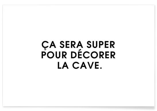 Ça sera super pour décorer la cave - White - Intertitres - Premium poster