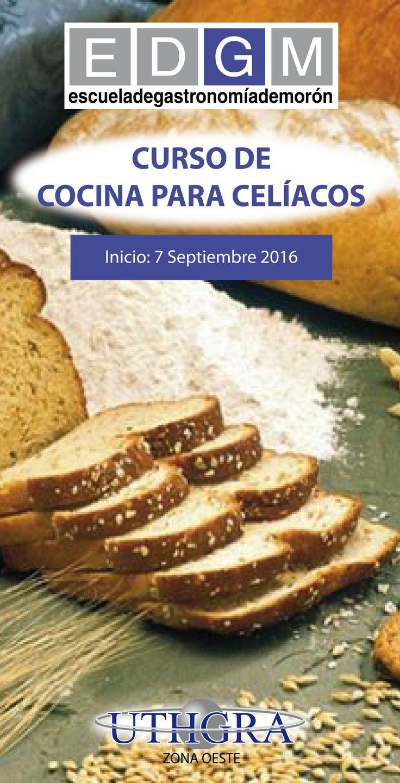 CURSO DE COCINA PARA CELÍACOS  www.escuelauthgramoron.com.ar Elaboración de todo tipo de productos libre de gluten, sin TACC. #CocinaparaCelíacos #EDGM #CursosCortosdeCocina #Gastronomía #Celíacos #ComidaLibredeGluten #TACC
