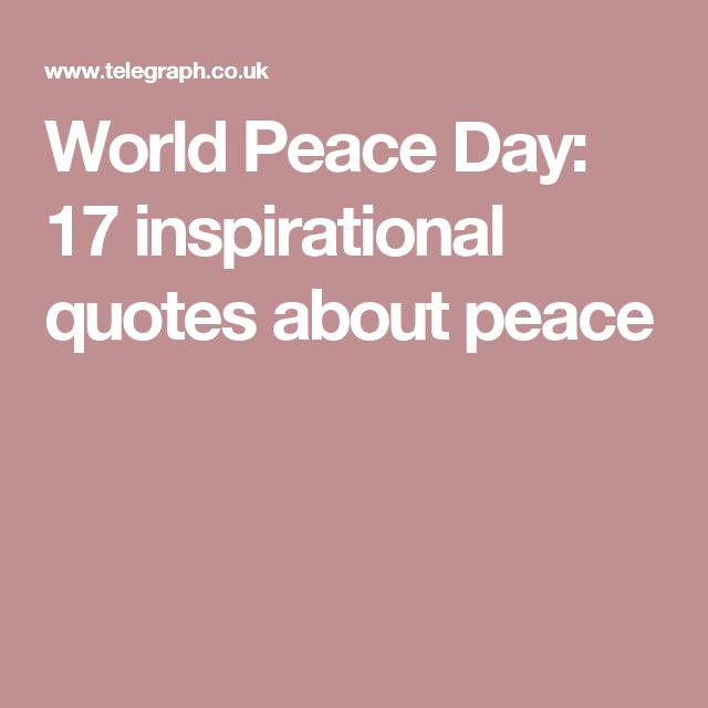 World Peace Day: 17 inspirational quotes about peace