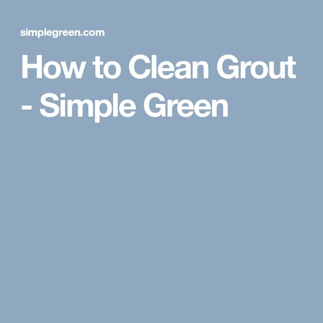 How to Clean Grout - Simple Green