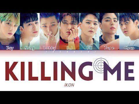 1) iKON (아이콘) – 'KILLING ME (죽겠다)' LYRICS (Color Coded