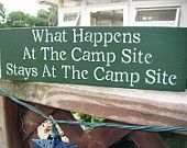"""Funny camping sign Campers Rv Motorhome Hunting Boys Scouts Girl Scouts """"What happens at the camp site stays at the camp site"""""""