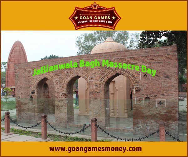 Jallianwala Bagh Massacre Day  #Goan #Games Visit Us : http://goangamesmoney.com