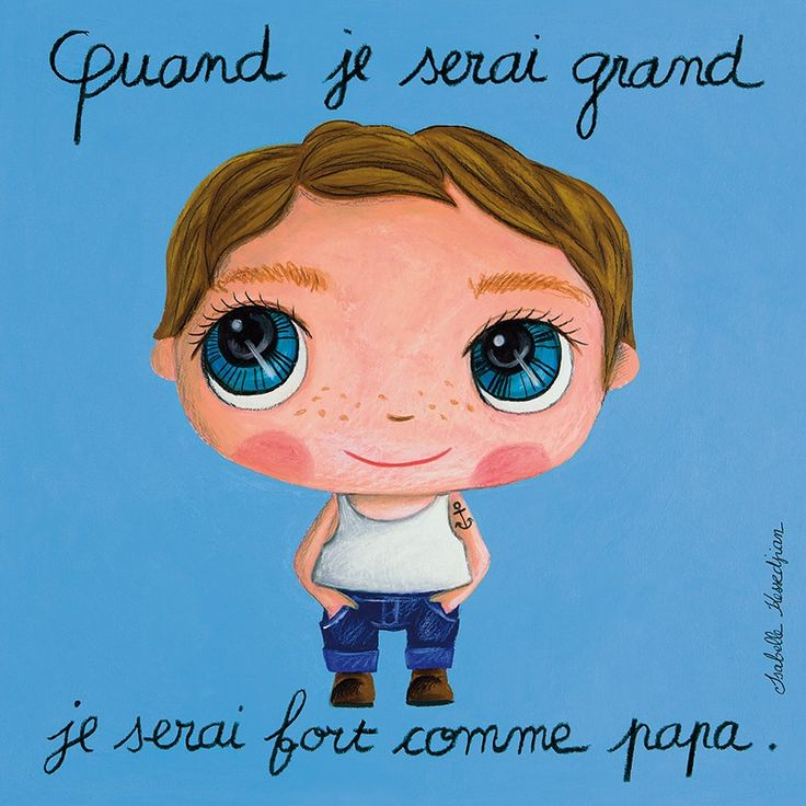 Tableau garçon : Quand je serai grand, je serai fort comme papa by Isabelle Kessedjian