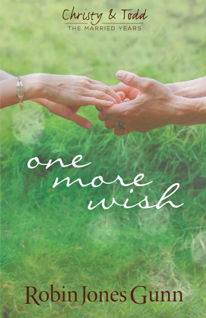 """Robin Jones Gunn """"One More Wish"""" – Book #3 in Christy & Todd: The Married Years I CAN'T WAIT FOR IT TO COME OUT"""