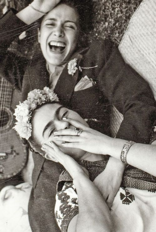 "Laughter, love, friendship, beauty. ""Nothing is worth more than laughter"" ~ Frida Kahlo"