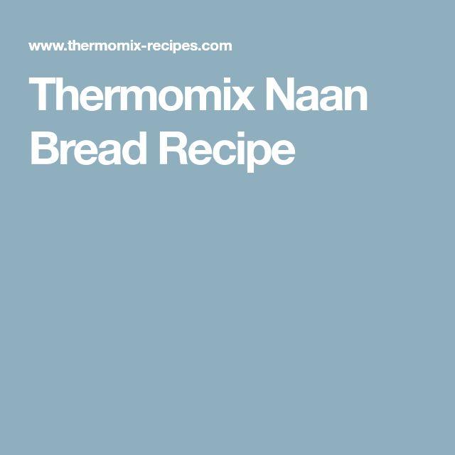 Thermomix Naan Bread Recipe