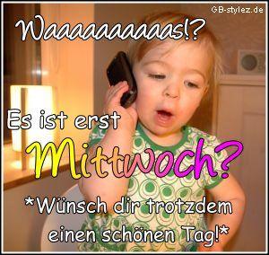 Mittwoch Bilder - Jappy GB Pics - Wochentage - 006-erst-mittwoch-trotzdem-schoenen-tag-www.gb-stylez.de.jpg