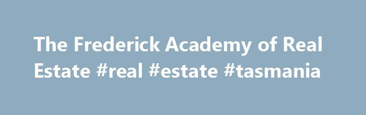 The Frederick Academy of Real Estate #real #estate #tasmania http://real-estate.nef2.com/the-frederick-academy-of-real-estate-real-estate-tasmania/  #maryland real estate # Maryland Prelicensing Course Frequently Asked Questions Is your prelicensing course the one I need in order to sit for my real estate salesperson's licensing exam? Has your course been officially approved? Yes, the 60-hour Maryland Real Estate Principles and Practice course is the course that you need to complete and pass…