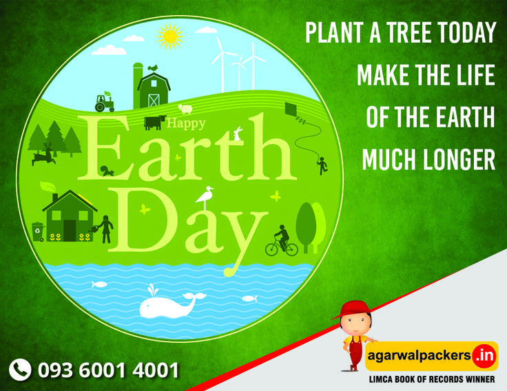 PLANT A TREE TODAY MAKE THE LIFE OF THE EARTH MUCH LONGER  HAPPY EARTH DAY #HAPPYEARTHDAY-2016