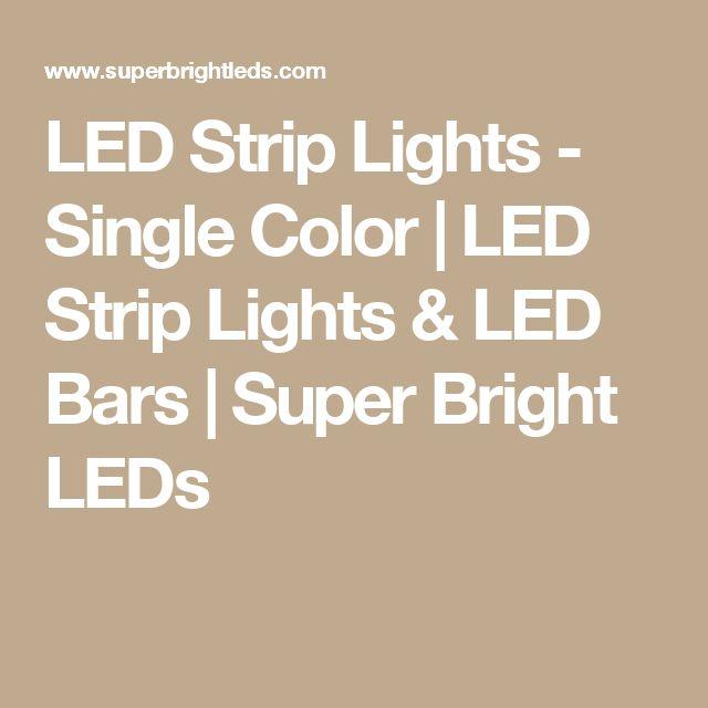 LED Strip Lights - Single Color   LED Strip Lights & LED Bars   Super Bright LEDs