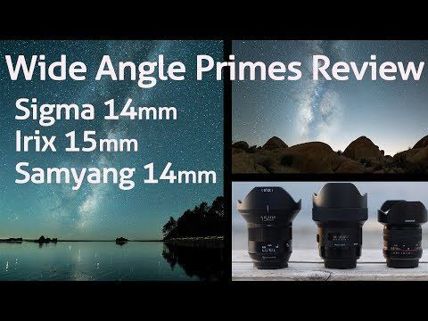 Wide Angles at Every Budget - Sigma 14mm ART, Irix 15mm