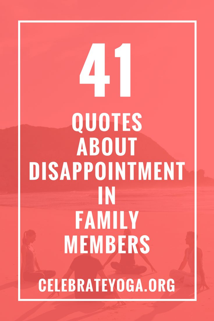 Best 25+ Family Disappointment Quotes Ideas On Pinterest ...