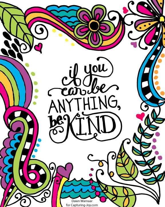 "This free printable coloring page for kids is a great afternoon craft activity and also a beautiful reminder: ""If you can be anything, be kind."""