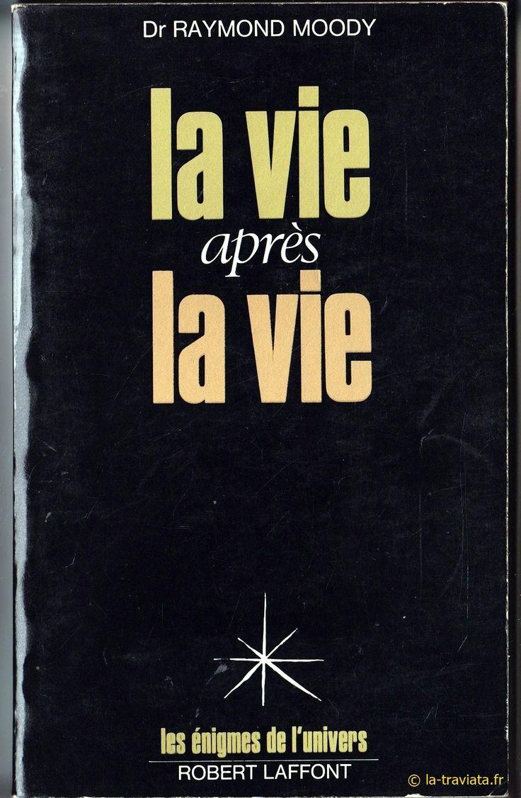 La vie après la vie par Moody . NDE . EMI . Experiences de mort imminente . Spiritisme . Encore un exemplaire en vente sur www.la-traviata.fr