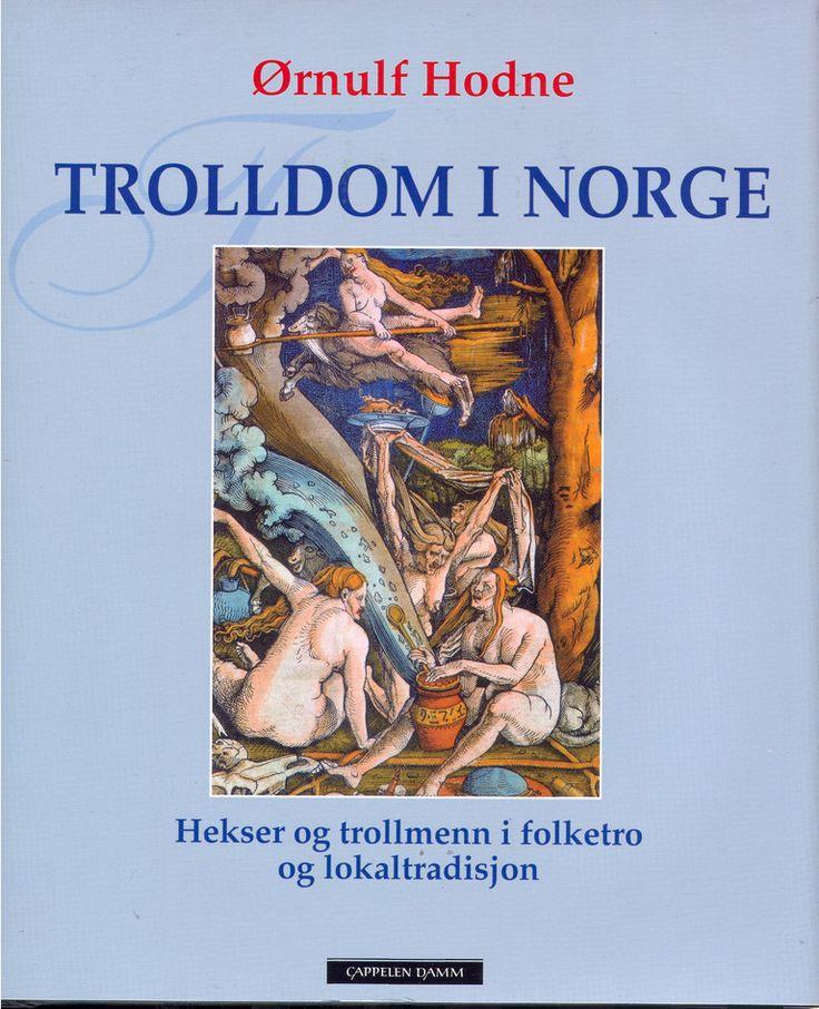 Trolldom i Norge : hekser og trollmenn i folketro og lokaltradisjon