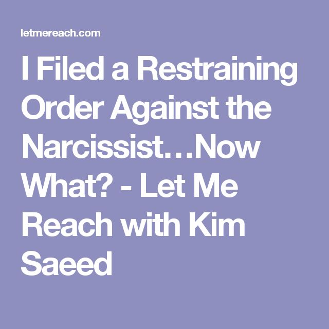 I Filed a Restraining Order Against the Narcissist…Now What? - Let Me Reach with Kim Saeed