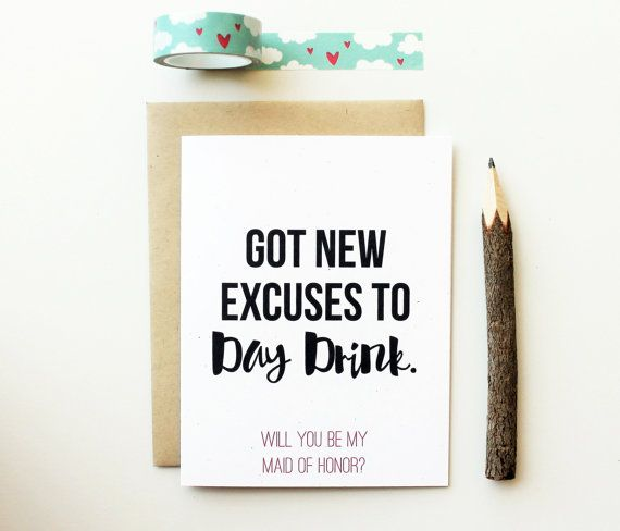 Funny Bridesmaid Card Got New Excuses to Day by PattersonPaper