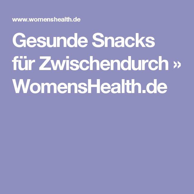 Gesunde Snacks für Zwischendurch » WomensHealth.de
