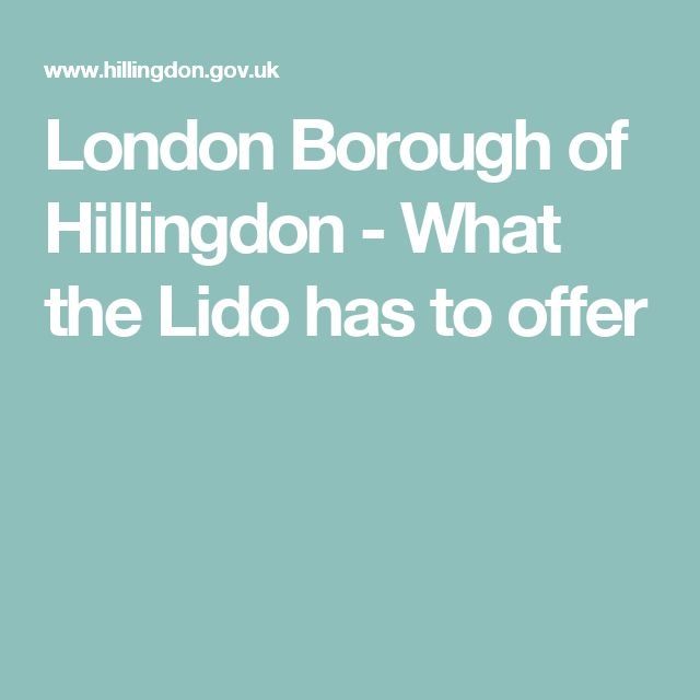London Borough of Hillingdon - What the Lido has to offer