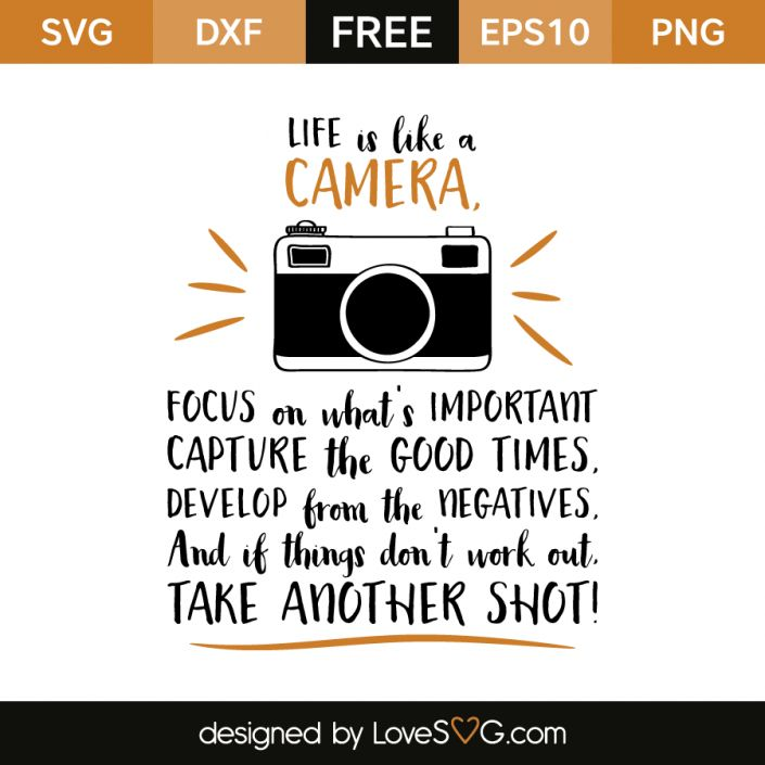 *** FREE SVG CUT FILE for Cricut, Silhouette and more *** Life is like a camera