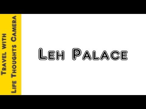 LEH CHAL (TAKE ME TO LEH) – DAY 9 – Leh Palace – BY LIFETHOUGHTSCAMERA   Life Thoughts Camera
