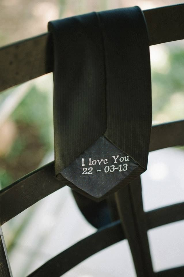 I stole his tie and had I love you and our wedding date embroidered inside. The…