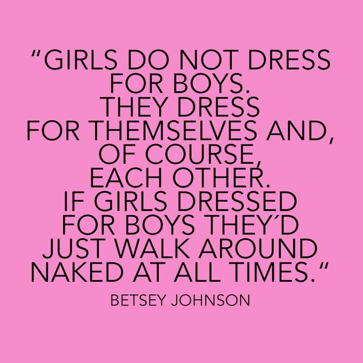 I keep telling my husband women dress to impress other ...