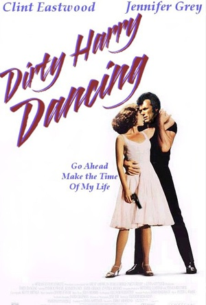 "Dirty Harry Dancing ""Go ahead. Make the Time Of My Life."": Movies Mashup, Mashup Poster, Life, Recommendations Movies, Harry Dance, Favorite Movies, Dirty Harry, Fav Movies, Favorit Movies"