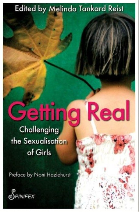 Getting Real: Challenging the Sexualisation of Girls | Community Post: Top 20 Books - Parenting Girls Survival Guide