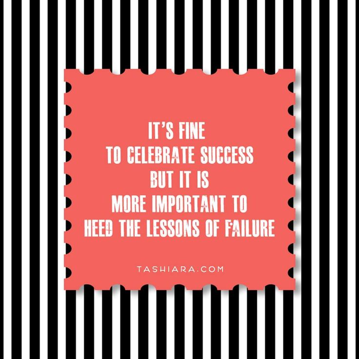 IT'S FINE TO CELEBRATE SUCCESS BUT IT IS MORE IMPORTANT TO HEED THE LESSONS OF FAILURE.