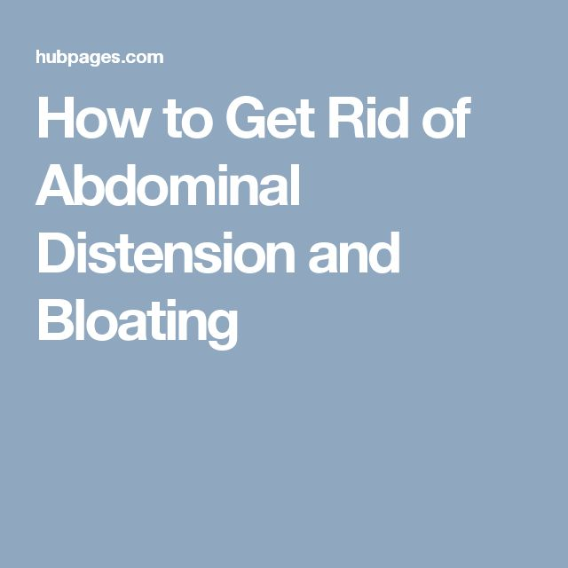 How to Get Rid of Abdominal Distension and Bloating