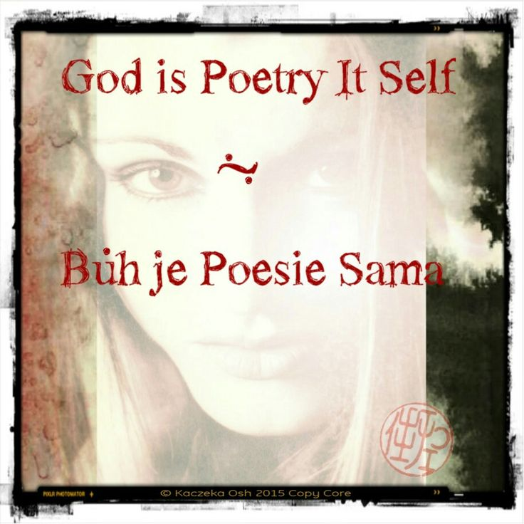 God is poetry it self-Bůh je poesie sama