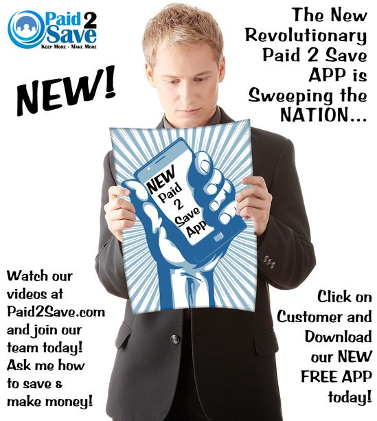 Do you have a mobile phone? Would you like to help people save money in stores in your local area? Make money doing it? Think about it. See for yourself www.paid2save.com/steelbeautyinc Get your free Paid2save mobile app today and join the revolution. App Store for iPhone. Android Market for Android. Enter activation code 72616. We're just getting started folks. Don't get left behind!