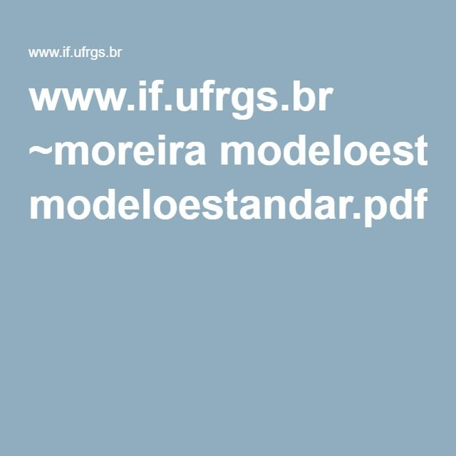 www.if.ufrgs.br ~moreira modeloestandar.pdf