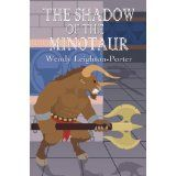 adventurous, exciting and sometimes unexpected!  The Shadow of the Minotaur by Wendy Leighton-Porter