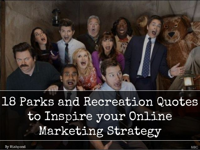 18 Parks and Recreation Quotes to Inspire your Online #Marketing Strategy via Slideshare