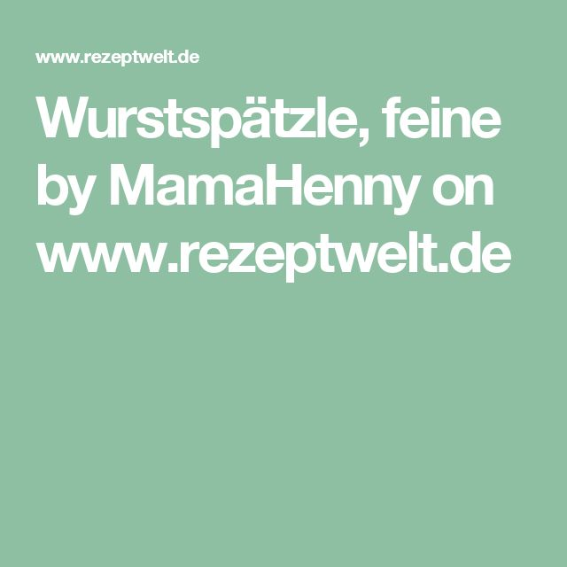 Wurstspätzle, feine by MamaHenny on www.rezeptwelt.de