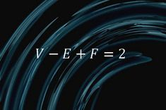 "Credit: Shutterstock/Jezper  Euler's equation  This simple formula encapsulates something pure about the nature of spheres:  ""It says that if you cut the surface of a sphere up into faces, edges and vertices, and let F be the number of faces, E the number of edges and V the number of vertices, you will always get V – E + F = 2,"" said Colin Adams, a mathematician at Williams College in Massachusetts."
