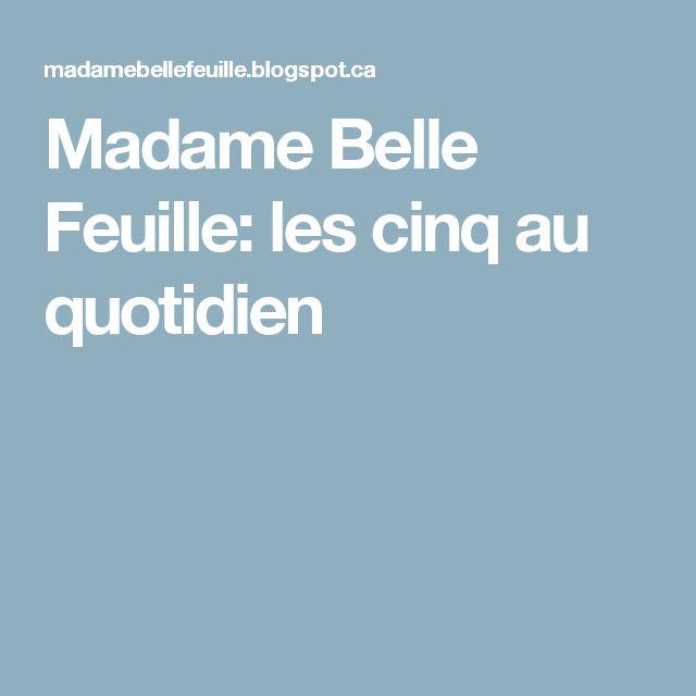 Madame Belle Feuille: les cinq au quotidien