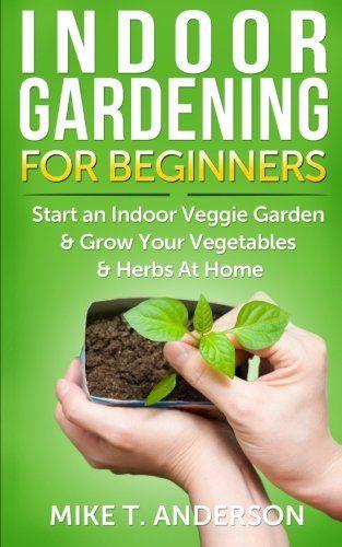 Best 25 indoor gardening ideas on pinterest low light for Indoor gardening for dummies