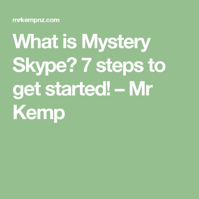 What is Mystery Skype? 7 steps to get started! – Mr Kemp