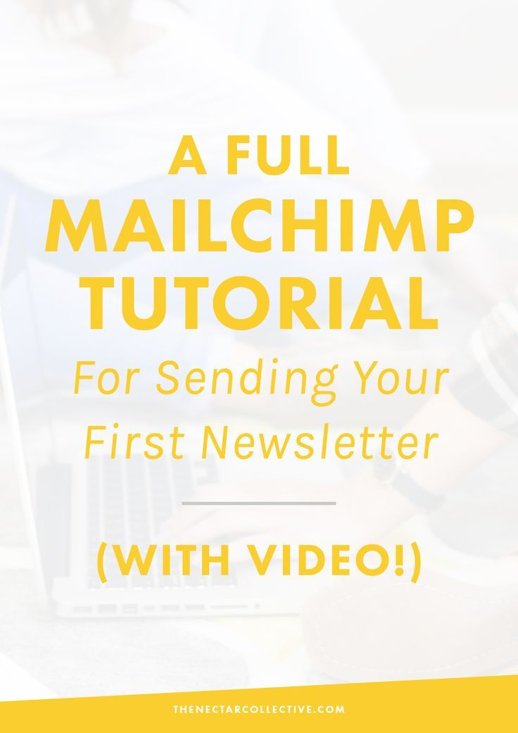 How the Heck Do You Use MailChimp? A Full Tutorial (With Video!) For Sending Your First Newsletter | http://TheNectarCollective.com