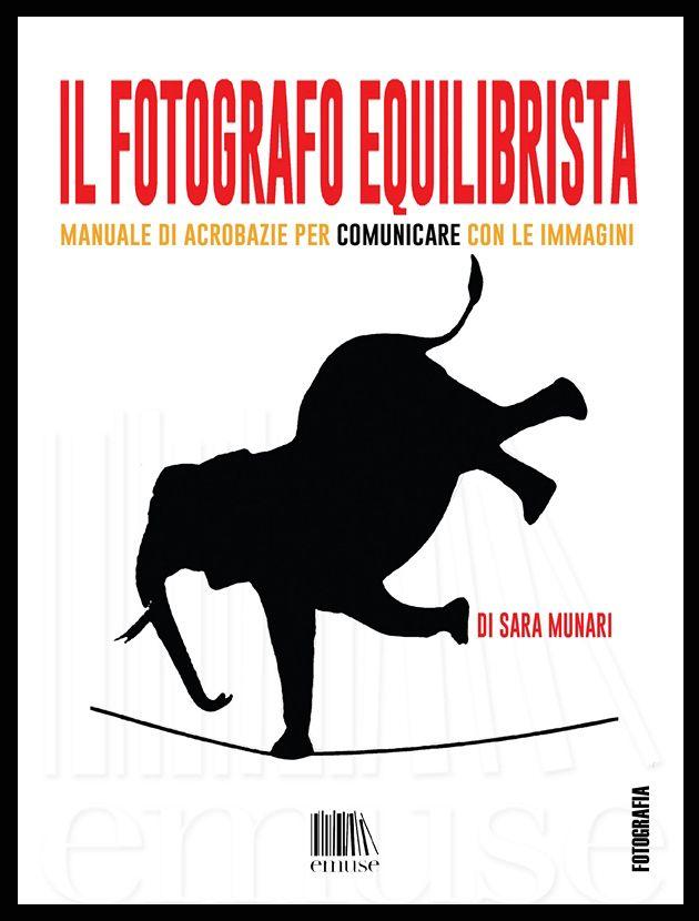 """fotografo equilibrista"" ""sara munari"" talk photolux ""talk photolux"" munari"