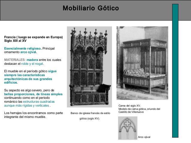 Mobiliario Gótico  Francia ( luego se expande en Europa)  Siglo XIII al XV  Esencialmente religioso. Principal  ornamento ...