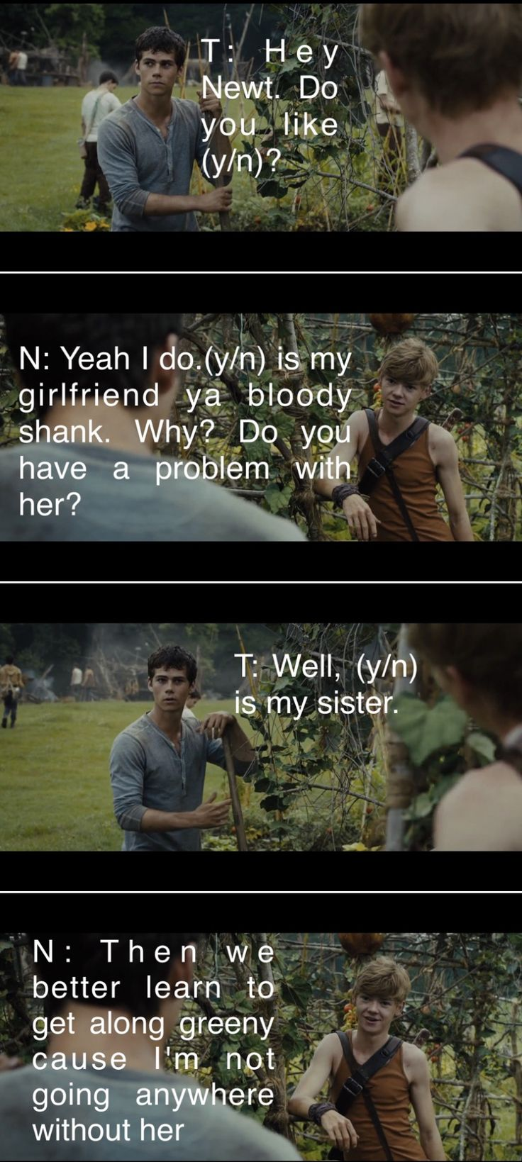 This is the best thing ever!!!!they should put this in the movie. Thomas and Newt gotta be besties now.